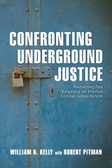 Confronting Underground Justice - Kelly, William R. - ISBN: 9781538106488