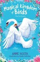 Magical Kingdom Of Birds: The Ice Swans - Booth, Anne - ISBN: 9780192766236