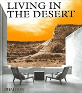 Living In The Desert - Phaidon Editors; Phaidon Editors - ISBN: 9780714876894