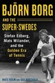 Bjoern Borg And The Super-swedes - Holm, Mats; Roosvald, Ulf - ISBN: 9781510733633