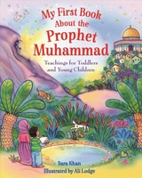 My First Book About Prophet Muhammad - Khan, Sara - ISBN: 9780860377023
