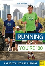 Running Until You're 100: A Guide To Lifelong Running (5th Edition) - Galloway, Jeff - ISBN: 9781782551652