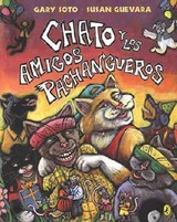 Chato Y Los Amigos Pachangueros / Chato And The Party Animals - Soto, Gary/ Guevara, Susan (ILT)/ Mlawer, Teresa (TRN) - ISBN: 9780142400333