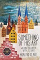Something Of His Art - Clare, Horatio - ISBN: 9781908213648