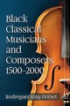 Black Classical Musicians And Composers, 1500-2000 - King-dorset, Rodreguez - ISBN: 9781476669762