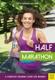 Half Marathon: A Complete Training Guide For Women (2nd Edition) - Galloway, Jeff; Galloway, Barbara - ISBN: 9781782551645