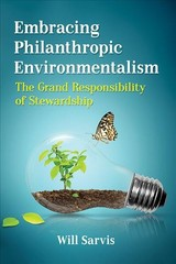 Embracing Philanthropic Environmentalism - Sarvis, Will - ISBN: 9781476677361