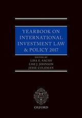 Yearbook On International Investment Law & Policy 2017 - Sachs, Lisa E. (EDT)/ Johnson, Lise J. (EDT)/ Coleman, Jesse (EDT) - ISBN: 9780198830382