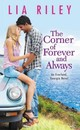 Corner Of Forever And Always - Riley, Lia - ISBN: 9781455568727