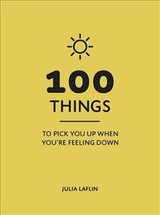 100 Things To Pick You Up When You're Self-isolating - Laflin, Julia - ISBN: 9781786855220