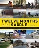 Twelve Months In The Saddle - Ashley, Phil; Deering, John - ISBN: 9781780976884