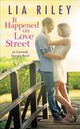 It Happened On Love Street - Riley, Lia - ISBN: 9781455568697