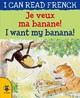 I Want My Banana/je Veux Ma Banane - Risk, Mary - ISBN: 9781911509561