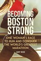 Becoming Boston Strong - Roe, Amy - ISBN: 9781510742055