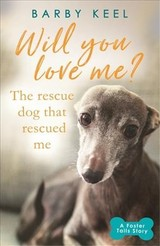 Will You Love Me? The Rescue Dog That Rescued Me - Keel, Barby - ISBN: 9781409182337