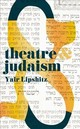 Theatre And Judaism - Lipshitz, Yair - ISBN: 9781352005660