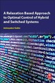 Relaxation-based Approach To Optimal Control Of Hybrid And Switched Systems - Azhmyakov, Vadim (vadim Azhmyakov<br>department Of Mathematical Sciences,<b... - ISBN: 9780128147887