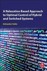 A Relaxation-Based Approach to Optimal Control of Hybrid and Switched Systems - Azhmyakov, Vadim - ISBN: 9780128147887