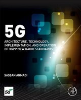 5g Nr - Ahmadi, Sassan (director Of 5g Wireless Systems And Standards At Xilinx Inc. And Lecturer At Stanford University) - ISBN: 9780081022672
