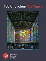 100 Churches 100 Years - Twentieth Century Society - ISBN: 9781849945141