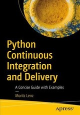 Python Continuous Integration And Delivery - Lenz, Moritz - ISBN: 9781484242803