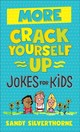 More Crack Yourself Up Jokes For Kids - Silverthorne, Sandy - ISBN: 9780800729707