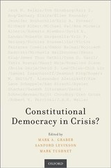 Constitutional Democracy In Crisis? - Graber, Mark A. (EDT)/ Levinson, Sanford (EDT)/ Tushnet, Mark (EDT) - ISBN: 9780190888985