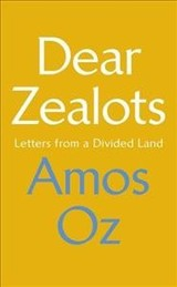 Dear Zealots - Oz, Amos - ISBN: 9781784742386