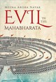 Evil In The Mahabharata - Arora Nayak, Prof. Meena (professor Of English, North Virginia Community Co... - ISBN: 9780199477746