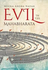 Evil In The Mahabharata - Arora Nayak, Prof. Meena (professor Of English, North Virginia Community College) - ISBN: 9780199477746