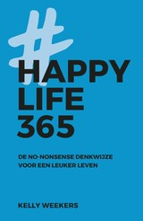 Happy Life 365 - Kelly Weekers - ISBN: 9789021569444