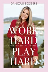 Work hard, play hard - Danique Bossers - ISBN: 9789021570631
