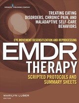 Eye Movement Desensitization And Reprocessing (emdr) Therapy Scripted Protocols And Summary Sheets - Luber, Marilyn, Ph.D. (EDT) - ISBN: 9780826194725