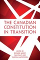 Canadian Constitution In Transition - Albert, Richard; Daly, Paul; Macdonnell, Vanessa - ISBN: 9781487503949
