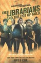 Librarians And The Pot Of Gold - Cox, Greg - ISBN: 9780765384119
