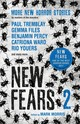 New Fears Ii - Brand New Horror Stories By Masters Of The Macabre - Morris, Mark - ISBN: 9781785655531