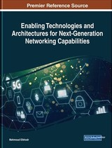 Enabling Technologies And Architectures For Next-generation Networking Capabilities - Elkhodr, Mahmoud (EDT) - ISBN: 9781522560234