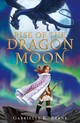 Rise Of The Dragon Moon - Byrne, Gabrielle K. - ISBN: 9781250195555