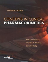 Concepts In Clinical Pharmacokinetics - Southwood, Robin; Fleming, Virginia H.; Huckaby, Gary - ISBN: 9781585285914