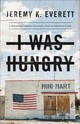 I Was Hungry - Everett, Jeremy K. - ISBN: 9781587434242