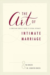 Art Of Intimate Marriage - Konzen, Tim And Dr. Jennifer - ISBN: 9781595556127