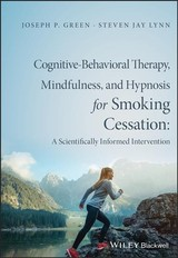 Cognitive-behavioral Therapy, Mindfulness, And Hypnosis For Smoking Cessation - Green, Joseph P.; Lynn, Steven Jay - ISBN: 9781119139645