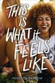 This Is What It Feels Like - Barrow, Rebecca - ISBN: 9780062494238