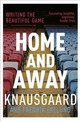 Home And Away - Knausgaard, Karl Ove; Ekelund, Fredrik - ISBN: 9781784702359