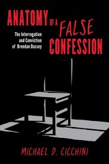 Anatomy Of A False Confession - Cicchini, Michael D., Jd - ISBN: 9781538117156