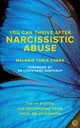 You Can Thrive After Narcissistic Abuse - Evans, Melanie Tonia/ Northrup, Christiane (FRW) - ISBN: 9781786781666