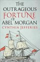 Outrageous Fortune Of Abel Morgan - Jefferies, Cynthia (author) - ISBN: 9780749023249