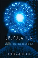 Speculation - Achinstein, Peter (professor Of Philosophy And Director Of The Center For History And Philosophy, Professor Of Philosophy And Director Of The Center For History And Philosophy, Johns Hopkins University) - ISBN: 9780190615055