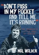 Don't Piss In My Pocket And Tell Me It's Raining - Walden, Mal - ISBN: 9780648242680
