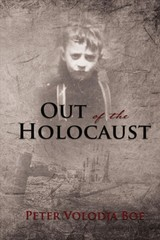 Out Of The Holocaust - Boe, Peter Volodja - ISBN: 9781595559005